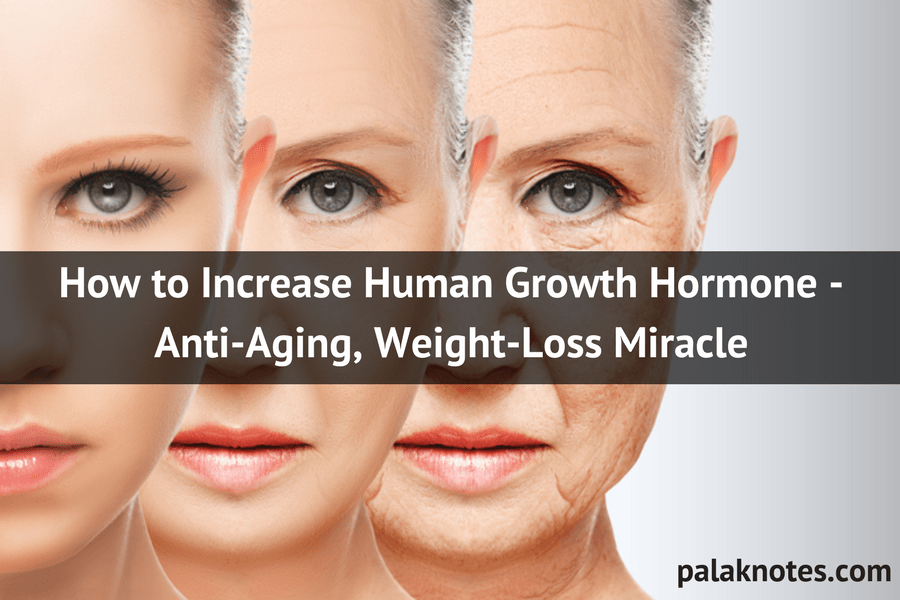 How to Increase Human Growth Hormone – Anti-Aging, Weight-Loss Miracle