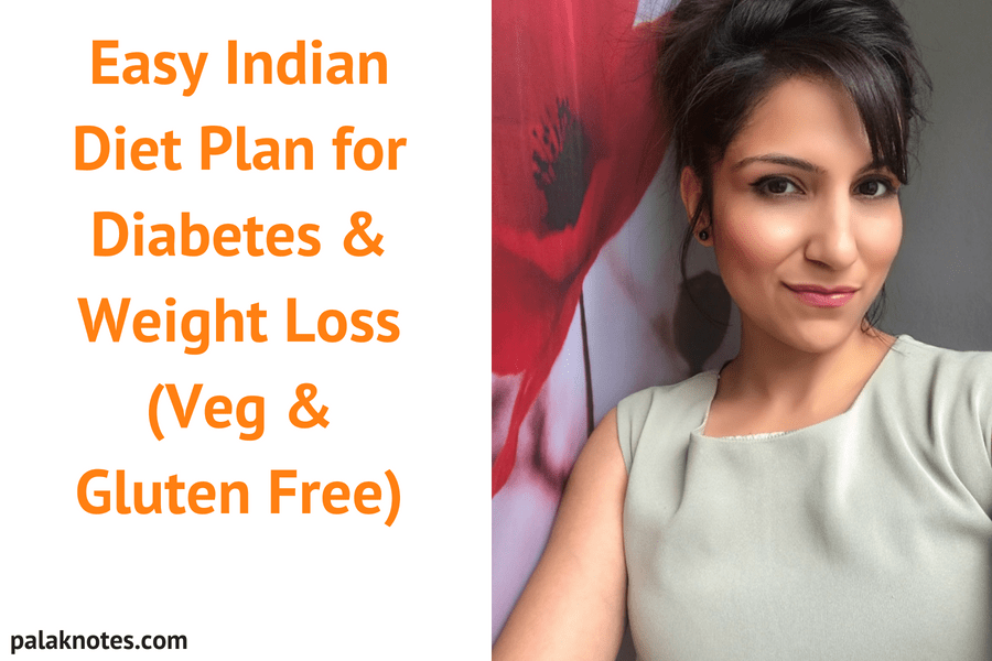 Easy Indian Diet Plan for Diabetes & Weight Loss (Veg & Gluten Free)