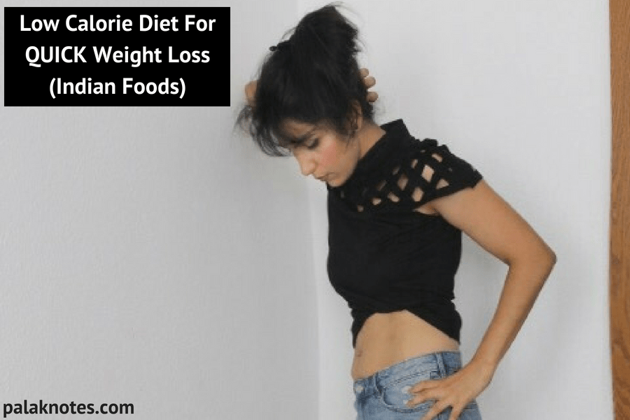Low Calorie Diet For QUICK Weight Loss ( Indian Foods )
