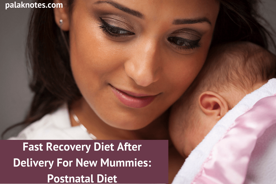 Fast Recovery Diet After Delivery For New Mummies I Indian Postnatal Diet