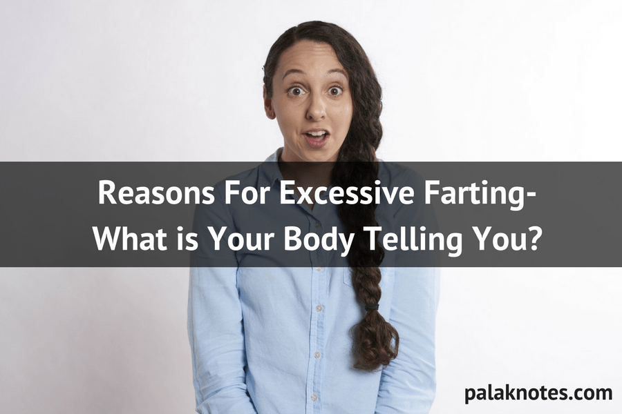 Reasons For Excessive Farting- What Your Body Is Telling You?
