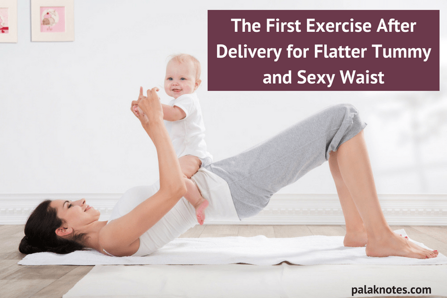 The First Exercise After Delivery for Flatter Tummy and Sexy Waist